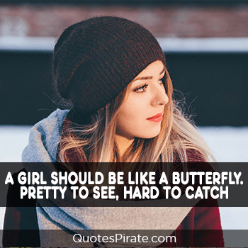 a girl should be like a butterfly cute quotes for girls