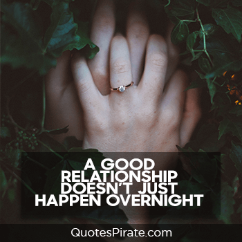 a good relationship doesn't just happen overnight cute couples quotes