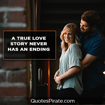 a true love story never has an ending cute couples quotes