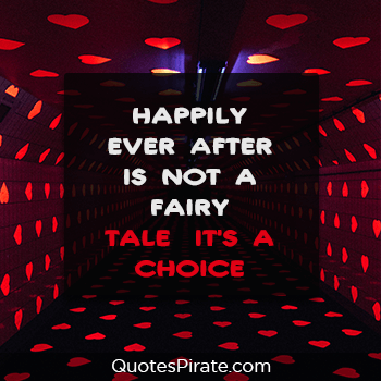 happily ever after is not a fairytale cute couple quotes