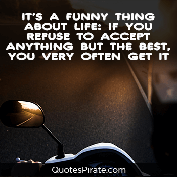 its a funny thing about life cute life quotes