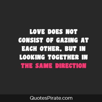 love does not consist of gazing at each other cute couples quote