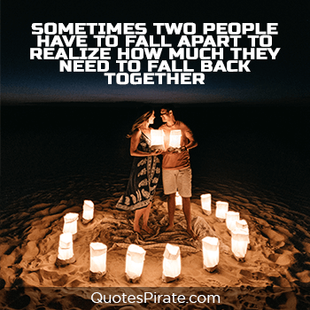 sometimes two people need to fall apart cute couple quotes