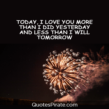 today i love you more than I did yesterday cute relationship quotes