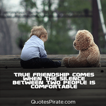 true friendship comes when the silence cute life quotes
