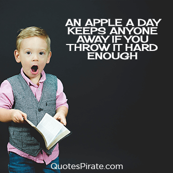 an apple a day keeps anyone away if you throw it hard enough savage quotes