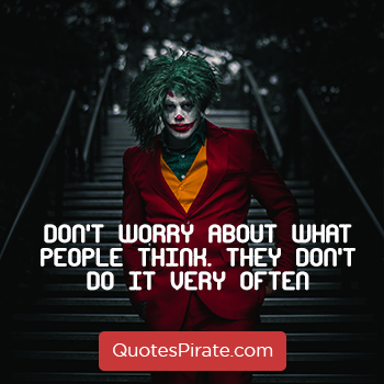 dont worry about what people think sarcasm quotes
