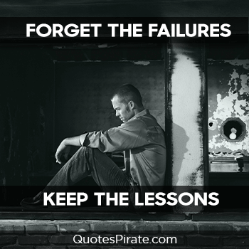 forget the failures keep the lessons cool quotes