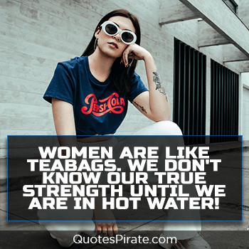 women are like teabags cool quotes
