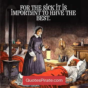 for the sick it is important to have the best florence nightingale quotes