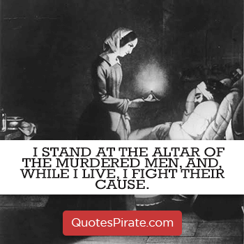 i stand at the altar of the murdered men and while i live i fight their cause florence nightingale quotes